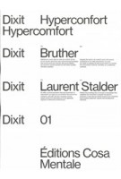 Dixit 01. Hyperconfort Hypercomfort | Bruther | Laurent Stalder | 9782491039059 | Cosa Mentale Editions