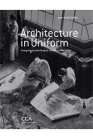 Architecture in Uniform. Designing and Building for the Second World War | Jean-Louis Cohen | 9782754105309