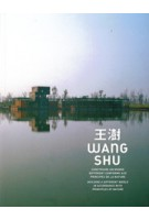 Wang Shu. Building a Different World in Accordance with Principles of Nature | Wang Shu | 9782867422119