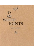 198 Wood Joints | Elias Guenoun | 9782957062805 | Architectural Notes