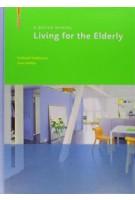 Living for the Elderly. A Design Manual | Eckhard Feddersen, Insa Lüdtke | 9783034601078