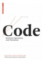 Code. Between Operation And Narration | Andrea Gleiniger & Georg Vrachliotis | 9783034601177 | Birkhauser Verlag