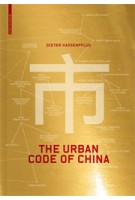 The Urban Code of China | Dieter Hassenpflug | 9783034605724 | Birkhäuser