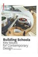Building Schools. Key Issues for Contemporary Design | Prue Chiles, Leo Care, Howard Evans, Anna Holder, Claire Kemp | 9783034607513 | Birkhäuser