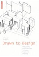 Drawn to Design. Analyzing Architecture Through Freehand Drawing | Eric J. Jenkins | 9783034607988