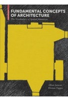 Fundamental Concepts of Architecture. The Vocabulary of Spatial Situations | Alban Janson, Florian Tigges | 9783034612616