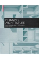 PLANNING ARCHITECTURE. Dimensions and Typologies | Bert Bielefeld | 9783035603248