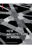 New Architecture in Wood. Forms and Structures   Marc Wilhelm Lennartz Susanne Jacob-Freitag   9783035604542   Birkhäuser