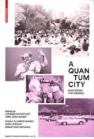 A Quantum City. Mastering the Generic   Ludger Hovestadt, Vera Bühlmann   9783035606263