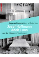 Ways to Modernism, Josef Hoffmann - Adolf Loos, and Their Impact | Matthias Boeckl, Christoph Thun-Hohenstein, Christian Witt-Dörring | 9783035603774