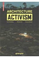 ARCHITECTURE ACTIVISM. GRAFT | Lars Krückeberg, Wolfram Putz, Thomas Willmeit | 9783035610239