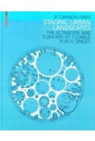 staging-urban-landscapes-the-activation-and-curation-of-flexible-public-spaces-b-cannon-ivers