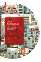 Open Architecture. Migration, Citizenship and the Urban Renewal of Berlin-Kreuzberg by IBA 1984/87 | Esra Akcan | 9783035613742