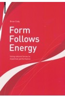 Form Follows Energy using natural forces to maximize performance | Brian Cody | Birkhauser | 9783035614053