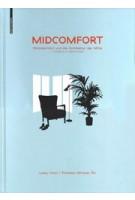 MIDCOMFORT. Wohncomfort und die Architektur der Mitte | Lukas Imhof, Miroslav Šik | 9783035615449 | Birkhäuser