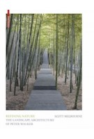 Refining Nature. The Landscape Architecture of Peter Walker | Scott Melbourne | 9783035616101 | Birkhäuser