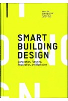 Smart Building Design. Conception, Planning, Realization, and Operation | Maad Bali, Dietmar A. Half | 9783035616293 | Birkhäuser
