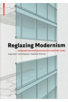 Reglazing Modernism. Intervention Strategies for 20th-Century Icons | 9783035618457 | Birkhäuser