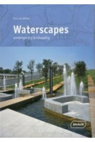 Waterscapes. Contemporary Landscaping | Chris van Uffelen | 9783037680742