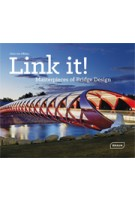 Link it! Masterpieces of Bridge Design | Chris van Uffelen | 9783037681756