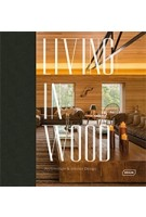 Living in Wood. Architecture & Interior Design | Chris Van Uffelen | 9783037682180 | Braun