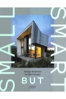 Small but Smart. Design Solutions for Mini Homes | Chris van Uffelen | 9783037682494 | Braun Publishing