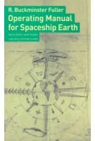 Operating Manual for Spaceship Earth | R. Buckminster Fuller, Jaime Snyder | 9783037781265
