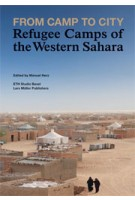 From Camp to City. Refugee Camps of The Western Sahara | Manuel Herz | 9783037782910