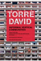 TORRE DAVID. Informal Vertical Communities | Alfredo Brillembourg, Hubert Klumpner, Urban-Think Tank | 9783037782989