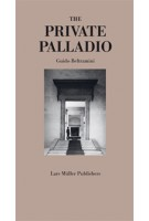 The Private Palladio | Guido Beltramini | 9783037782996