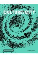 CULTURE : CITY. How Art and Culture shape Cities | Wilfried Wang, Akademie der Künste, Berlin | 9783037783351