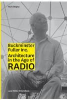 BUCKY INC. Architecture in the Age of Radio | Mark Wigley | 9783037784280