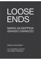 LOOSE ENDS | Maria Giuseppina Grasso Cannizzo | 9783037784518