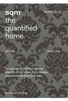 sqm. the quantified home   Space Caviar (Joseph Grima, Andrea Bagnato, Tamar Shafrir)   9783037784532