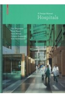 Hospitals. A Design Manual | Cor Wagenaar, Noor Mens | 9783038214731