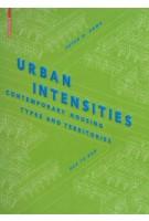 Urban Intensities. Contemporary Housing Types and Territories | Peter G. Rowe, Har Ye Kan | 9783038214779
