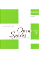 Opening Spaces. Design as Landscape Architecture | Hans Loidl, Stefan Bernard | 9783038214878 | Birkhäuser