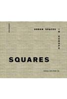 SQUARES. Urban Spaces in Europe | Sophie Wolfrum | 9783038216490 | Birkhäuser