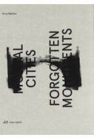Mortal Cities and Forgotten Monuments | Arna Mačkić | 9783038600091 | Park Books