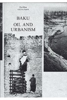 Baku. Oil and Urbanism | Eve Blau, Ivan Rupnik | 9783038600763 | PARK BOOKS