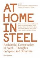 At Home in Steel. Residential Construction in Steel—Thoughts on Space and Structure | Zurich University of Applied Sciences' Institute of Constructive Design | 9783038601456
