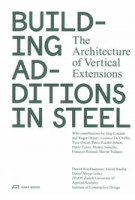 Building Additions in Steel. The Architecture of Vertical Extensions | Daniel Stockhammer, Astrid Staufer, Daniel Meyer | 9783038601463 | PARK BOOKS