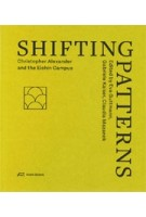Shifting Patterns. Christopher Alexander and the Eishin Campus | Eva Guttmann, Gabriele Kaiser, Claudia Mazanek | 9783038601494 | Park Books