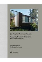 Los Angeles Modernism Revisited. Houses by Neutra, Schindler, Ain and Contemporaries | David Schreyer, Andreas Nierhaus | 9783038601616 | Park Books