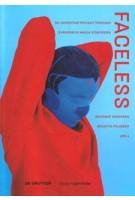 Faceless.Re-inventing Privacy Through Subversive Media Strategies | Bogomir Doringer,Brigitte Felderer | 9783110525137 | Gruyter, Walter de GmbH