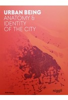 URBAN BEING anatomy & identity of the city | Robin Renner | 9783721209686 | Niggli