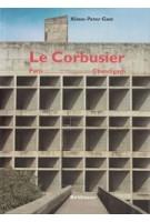 Le Corbusier. Paris - Chandigarh | Klaus-Peter Gast | 9783764362911 | Birkhäuser