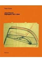 Jean Prouvé. Highlights 1917-1944 | Peter Sulzer | 9783764366957 | Birkhäuser