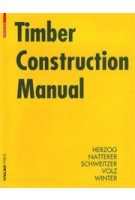 Timber Construction Manual | Julius Natterer, Wolfgang Winter, Thomas Herzog, Roland Schweitzer, Michael Volz | 9783764370251