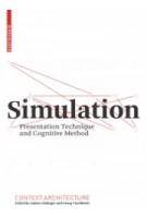 Simulation. Presentation Technique and Cognitive Method | Andrea Gleiniger, Georg Vrachliotis | 9783034609951 | Birkhäuser